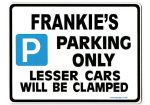 FRANKIE'S Personalised Gift |Unique Present for Him | Parking Sign - Size Large - Metal faced